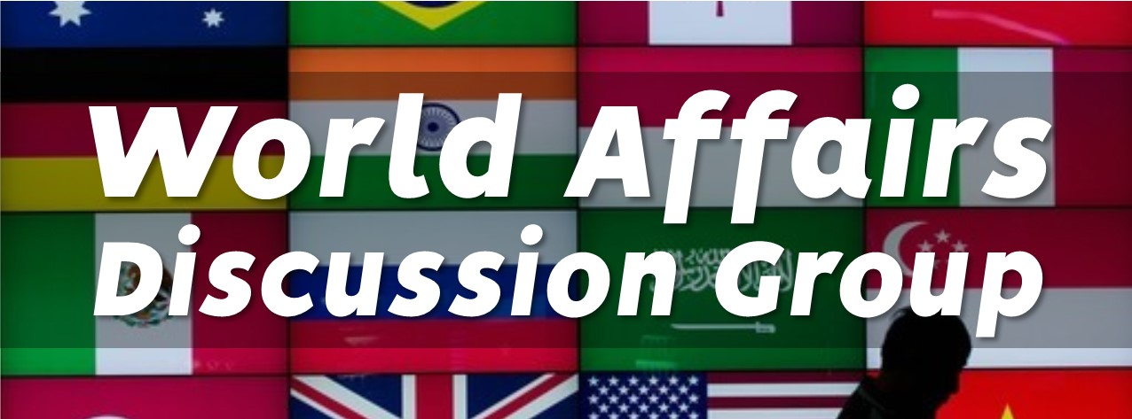 World Affairs Discussion Group