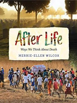 After Life: Ways We think about death -- link to Catalog
